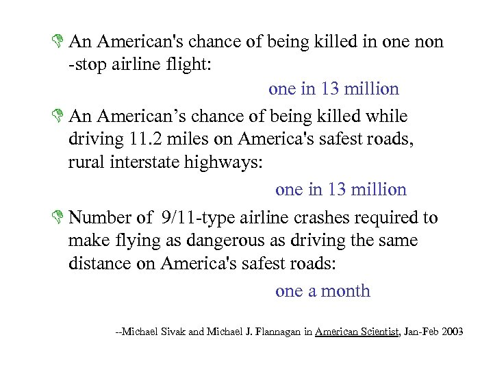 D An American's chance of being killed in one non -stop airline flight: one