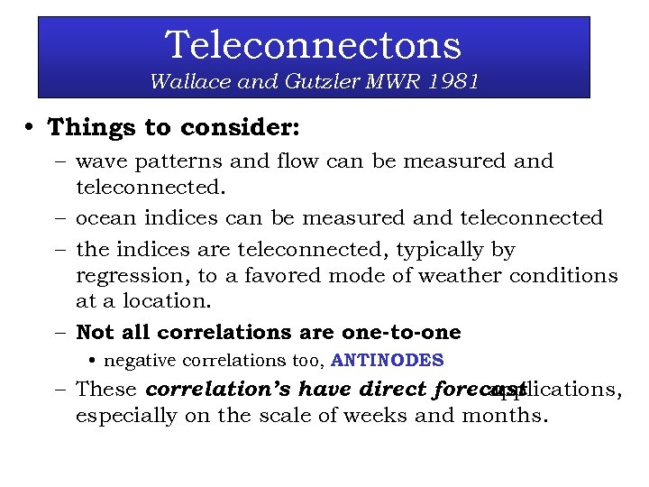 Teleconnectons Wallace and Gutzler MWR 1981 • Things to consider: – wave patterns and