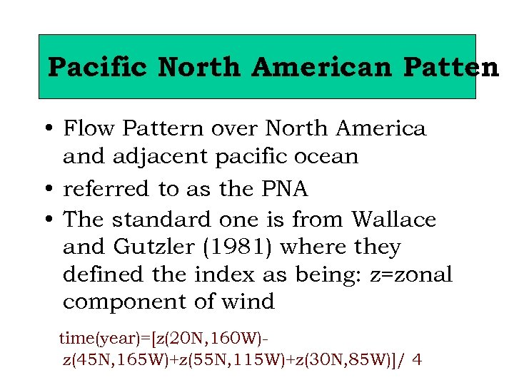 Pacific North American Patten • Flow Pattern over North America and adjacent pacific ocean