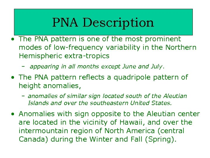 PNA Description • The PNA pattern is one of the most prominent modes of