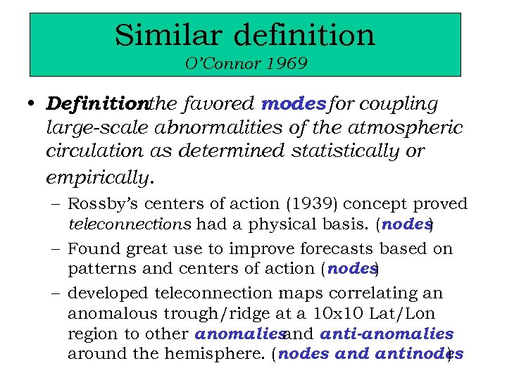 Similar definition O'Connor 1969 • Definitionthe favored modes for coupling : large-scale abnormalities of