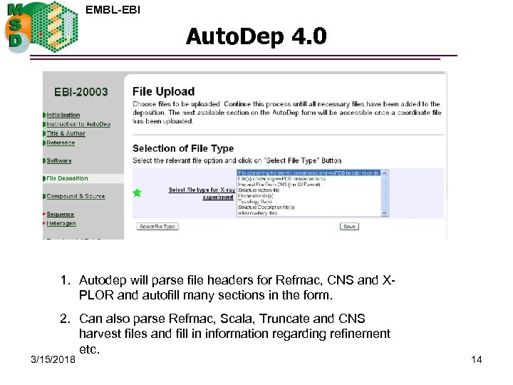 EMBL-EBI Auto. Dep 4. 0 1. Autodep will parse file headers for Refmac, CNS