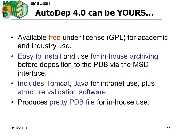 EMBL-EBI Auto. Dep 4. 0 can be YOURS… • Available free under license (GPL)