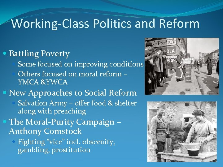 Working-Class Politics and Reform Battling Poverty Some focused on improving conditions Others focused on