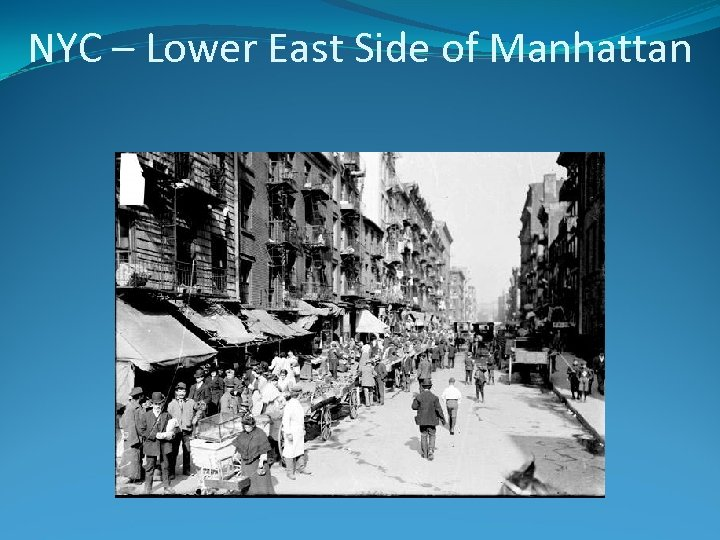 NYC – Lower East Side of Manhattan