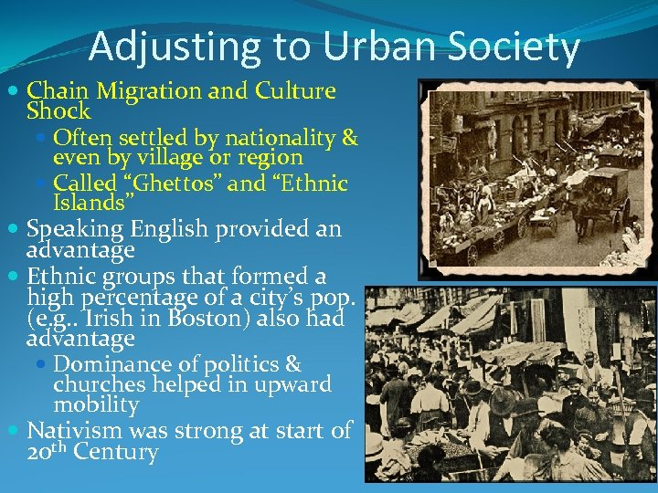 Adjusting to Urban Society Chain Migration and Culture Shock Often settled by nationality &