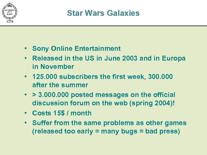 Star Wars Galaxies • Sony Online Entertainment • Released in the US in June