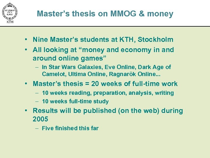 Master's thesis on MMOG & money • Nine Master's students at KTH, Stockholm •
