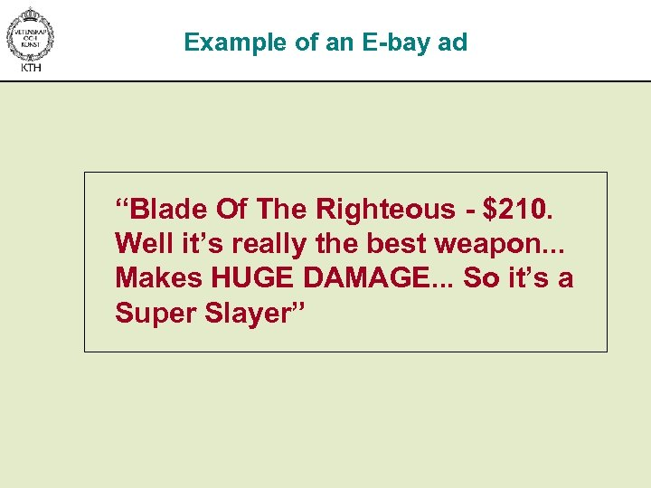 """Example of an E-bay ad """"Blade Of The Righteous - $210. Well it's really"""