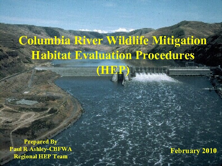 Columbia River Wildlife Mitigation Habitat Evaluation Procedures (HEP) Prepared By Paul R Ashley-CBFWA Regional