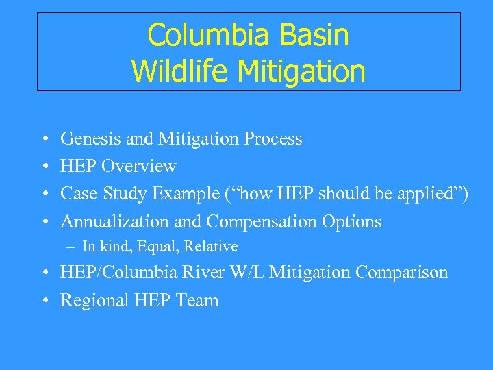 Columbia Basin Wildlife Mitigation • • Genesis and Mitigation Process HEP Overview Case Study