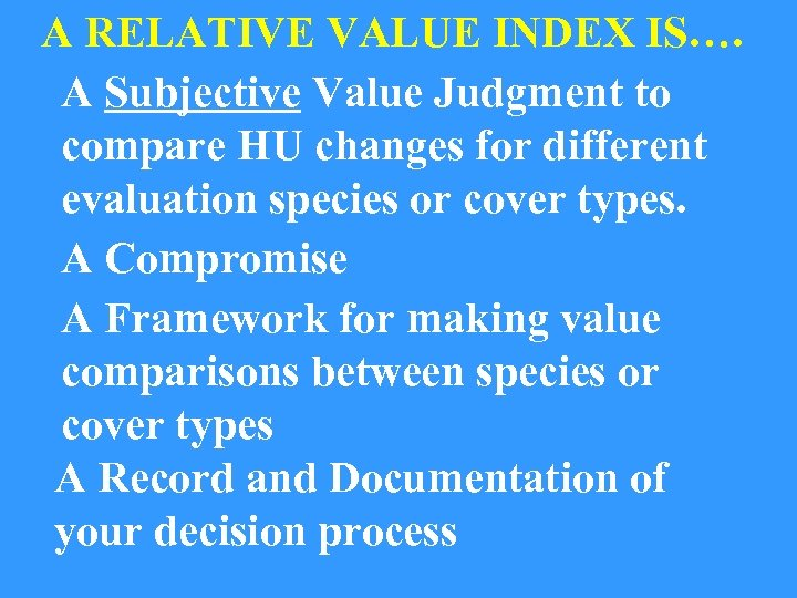 A RELATIVE VALUE INDEX IS…. A Subjective Value Judgment to compare HU changes for