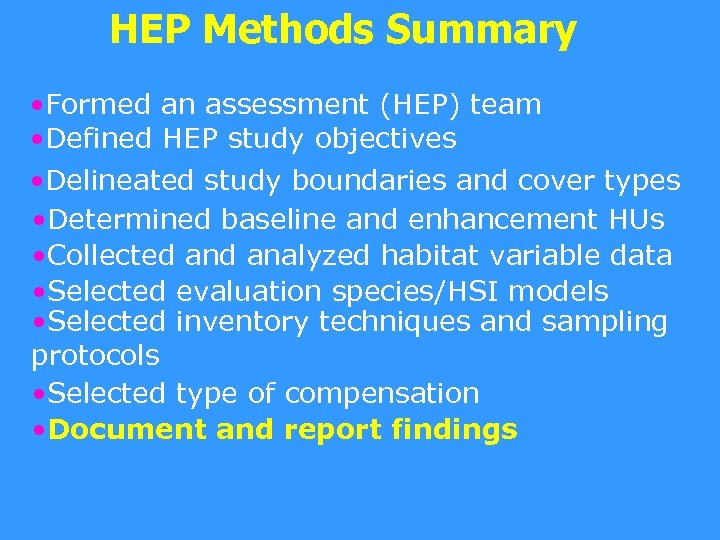 HEP Methods Summary • Formed an assessment (HEP) team • Defined HEP study objectives