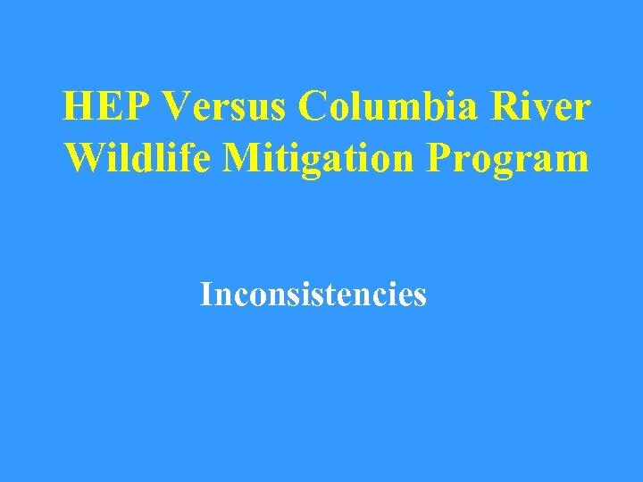 HEP Versus Columbia River Wildlife Mitigation Program Inconsistencies