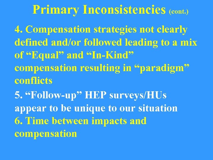 Primary Inconsistencies (cont. ) 4. Compensation strategies not clearly defined and/or followed leading to