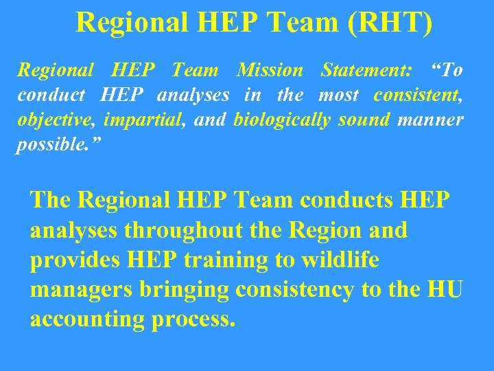 "Regional HEP Team (RHT) Regional HEP Team Mission Statement: ""To conduct HEP analyses in"