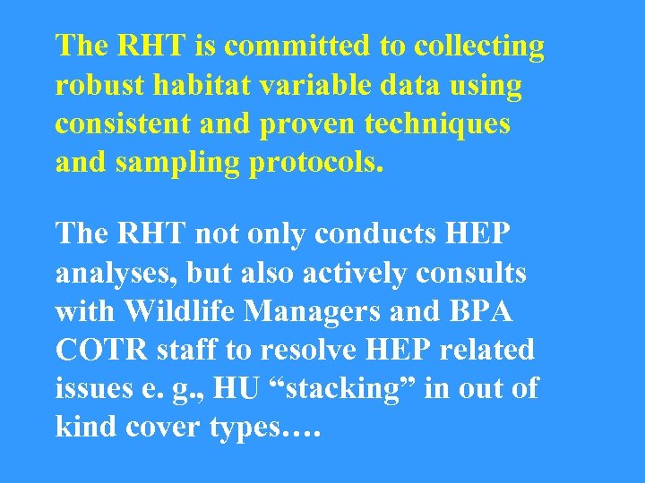 The RHT is committed to collecting robust habitat variable data using consistent and proven