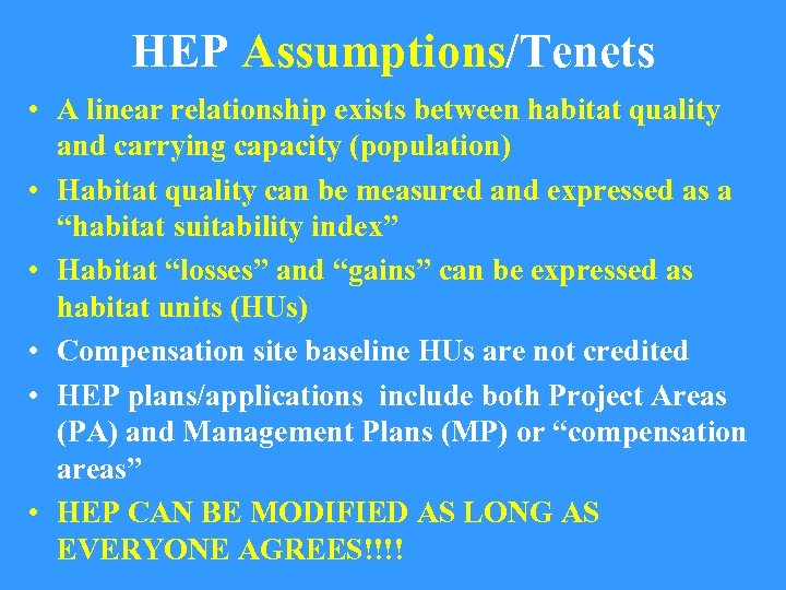 HEP Assumptions/Tenets • A linear relationship exists between habitat quality and carrying capacity (population)