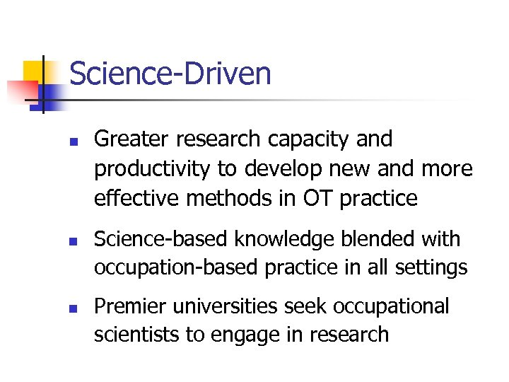 Science-Driven n Greater research capacity and productivity to develop new and more effective methods