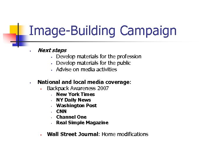Image-Building Campaign § Next steps § § Develop materials for the profession Develop materials