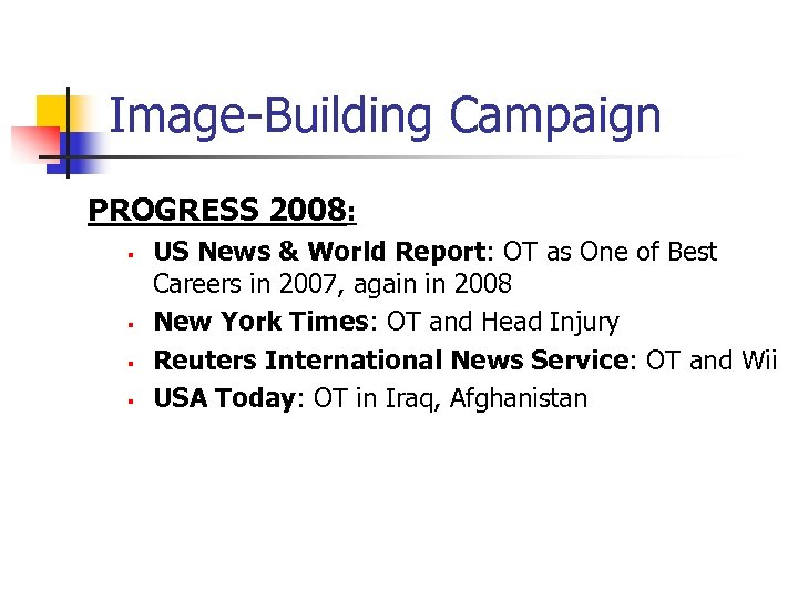 Image-Building Campaign PROGRESS 2008: § § US News & World Report: OT as One