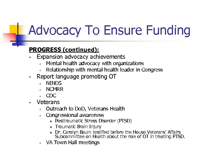 Advocacy To Ensure Funding PROGRESS (continued): § Expansion advocacy achievements § § § Report