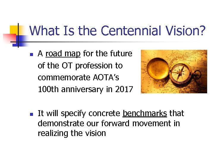 What Is the Centennial Vision? A road map for the future of the OT