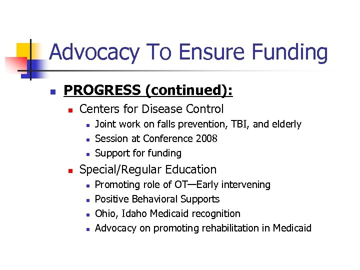 Advocacy To Ensure Funding n PROGRESS (continued): n Centers for Disease Control n n
