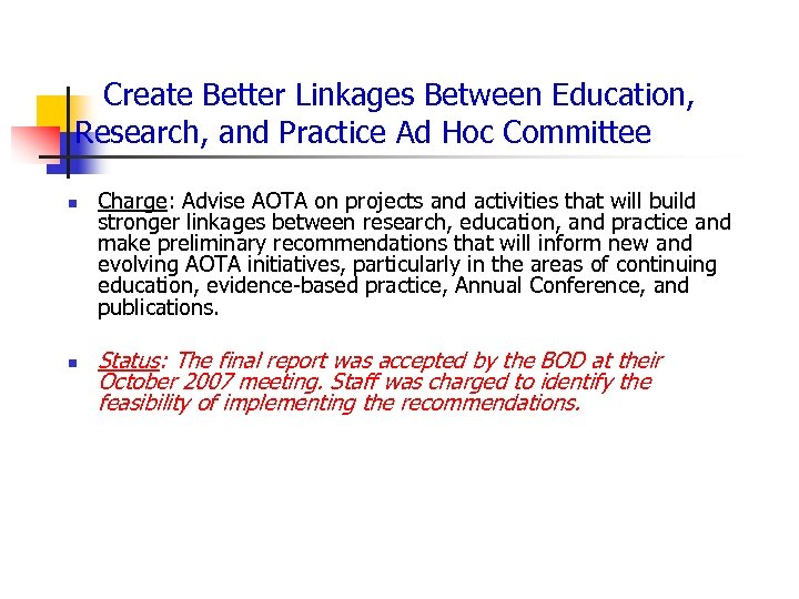 Create Better Linkages Between Education, Research, and Practice Ad Hoc Committee n n