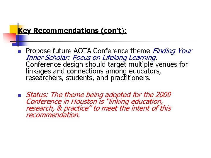 Key Recommendations (con't): n Propose future AOTA Conference theme Finding Your Inner Scholar: Focus