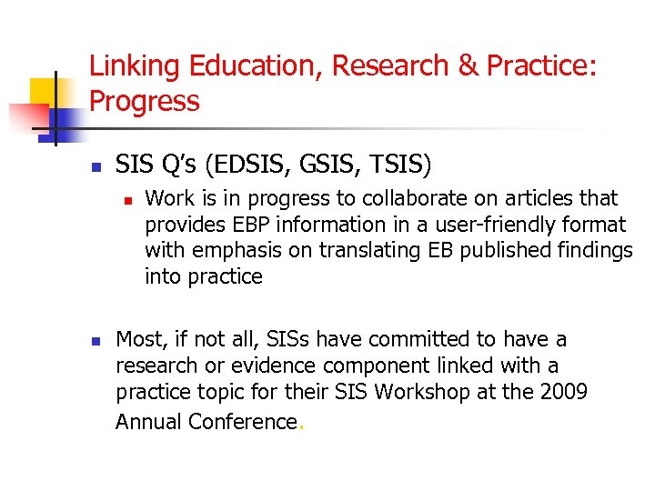Linking Education, Research & Practice: Progress n SIS Q's (EDSIS, GSIS, TSIS) n n