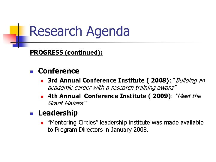 Research Agenda PROGRESS (continued): n Conference n n n 3 rd Annual Conference Institute