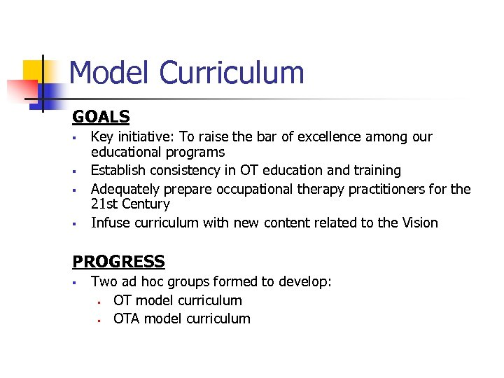 Model Curriculum GOALS § § Key initiative: To raise the bar of excellence among