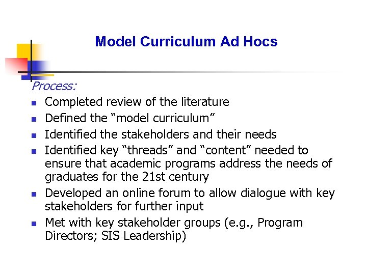 Model Curriculum Ad Hocs Process: n n n Completed review of the literature Defined