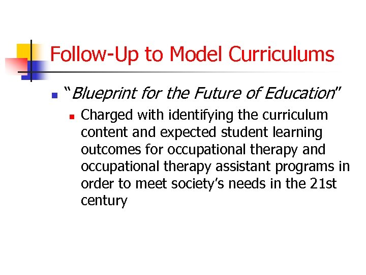 """Follow-Up to Model Curriculums n """"Blueprint for the Future of Education"""" n Charged with"""