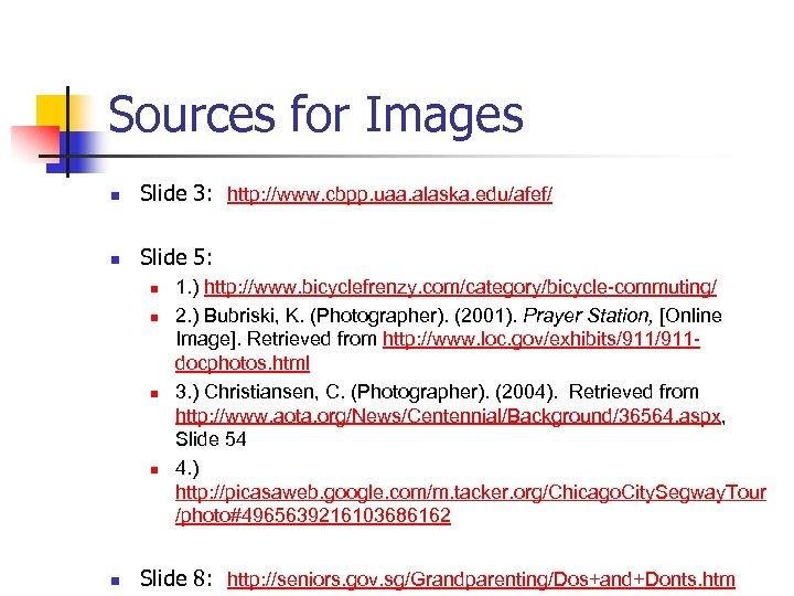 Sources for Images n Slide 3: http: //www. cbpp. uaa. alaska. edu/afef/ n Slide