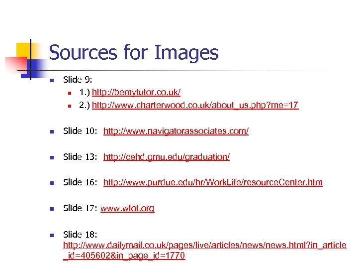Sources for Images n Slide 9: n 1. ) http: //bemytutor. co. uk/ n