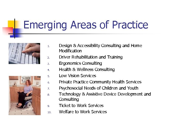 Emerging Areas of Practice 1. 2. 3. 4. 5. 6. 7. 8. 9. 10.