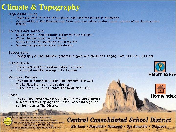 Climate & Topography • High desert living – – • Four distinct seasons –