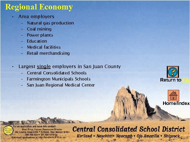 Regional Economy • Area employers – – – Natural gas production Coal mining Power