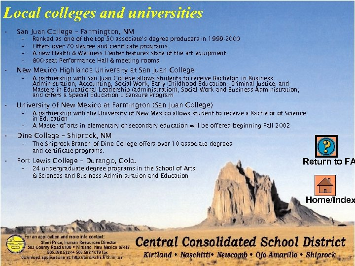 Local colleges and universities • San Juan College – Farmington, NM – – •