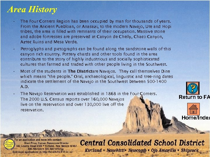 Area History • The Four Corners Region has been occupied by man for thousands