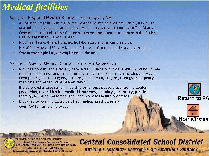 Medical facilities • San Juan Regional Medical Center – Farmington, NM – – –