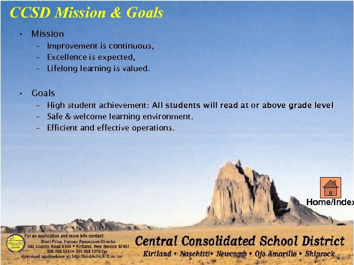 CCSD Mission & Goals • Mission – Improvement is continuous, – Excellence is expected,