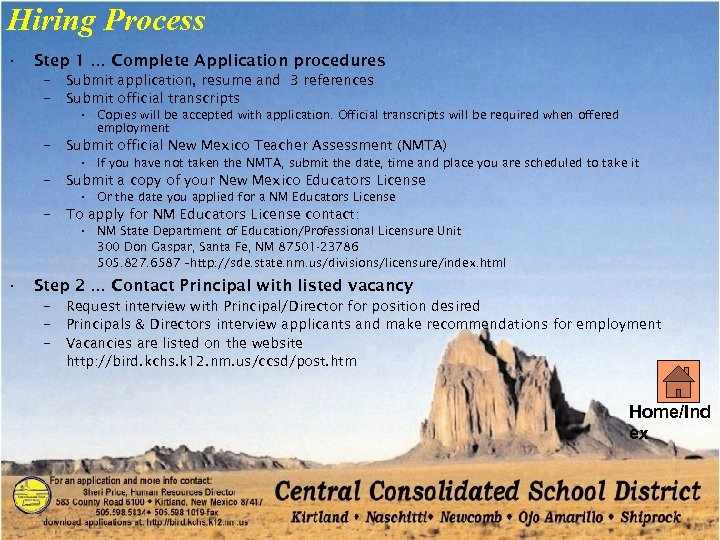 Hiring Process • Step 1 … Complete Application procedures – – Submit application, resume
