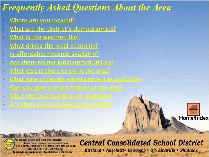 Frequently Asked Questions About the Area • • • Where are you located? What