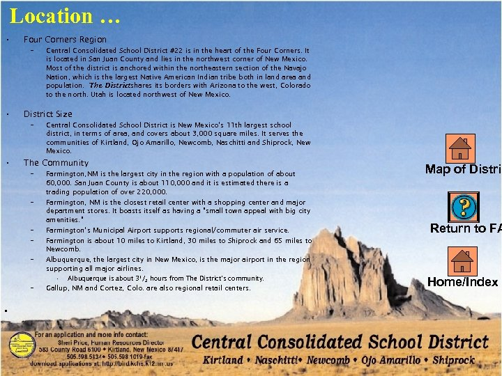 Location … • Four Corners Region – • District Size – • Central Consolidated