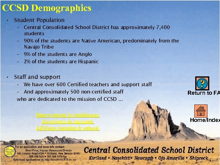 CCSD Demographics • Student Population – Central Consolidated School District has approximately 7, 400