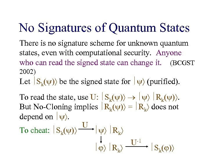 No Signatures of Quantum States There is no signature scheme for unknown quantum states,