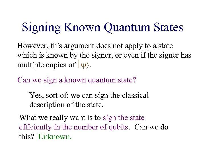 Signing Known Quantum States However, this argument does not apply to a state which